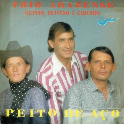 trio_ararense_1986_olivio_olivino_e_cidinho_peito_de_aco