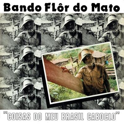 Coisas Do Meu Brasil Caboclo (BFM 002)