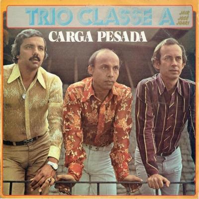 trio_classe_a_1982_jair_jose_e_juari_carga_pesada