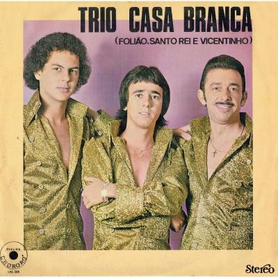 trio_casa_branca_1979_foliao_santo_rei_e_vicentinho