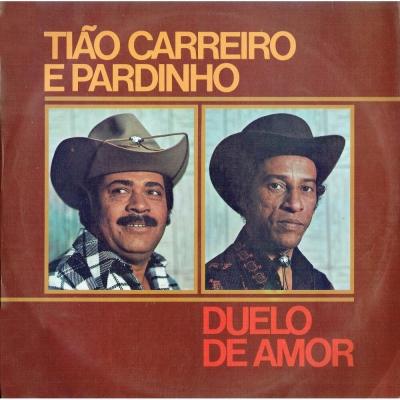 tiao_carreiro_pardinho_1975_1982_duelo_de_amor